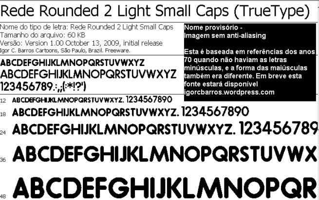 Esta versão é baseada nos títulos só com letras maiúsculas, que apareciam em algumas logomarcas de programas dos anos 70. Em breve estará disponível.